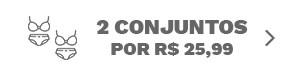2 Conjuntos por R$ 25,99