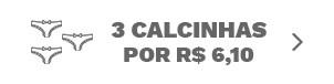 3 Calcinhas por R$ 6,10