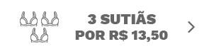 3 Sutiãs por R$ 13,50